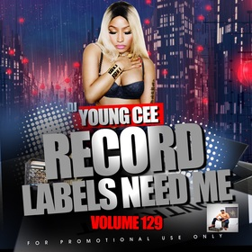Record Labels Need Me Vol. 129 Dj Young Cee front cover