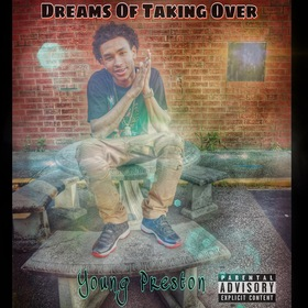 Young Preston - Dreams Of Taking Over MellDopeAF front cover