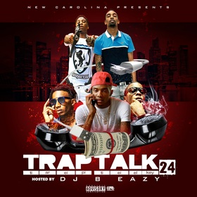 Trap Talk Vol. 24 DJ B Eazy front cover