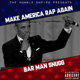 Make America Rap Again Bar Man Snugg front cover