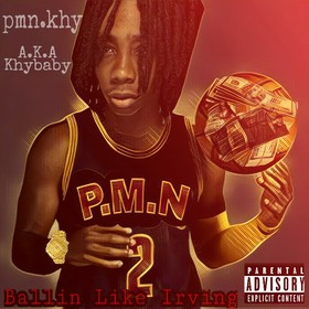 Ballin' Like Irving - Pmn.Khybaby P.M.N front cover