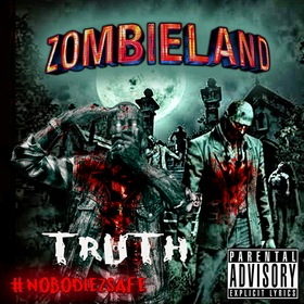 Zombieland (Nobody's Safe) Truth Da God front cover