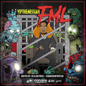 VIPTheMessiah - FML Lil Zac The DJ front cover