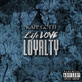 Life Love Loyalty Kapp Gotti front cover