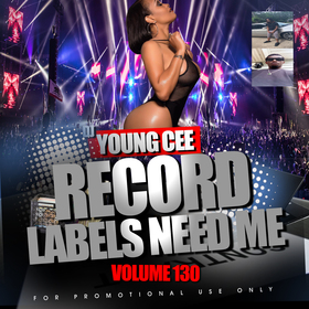 Dj Young Cee- Record Labels Need Me Vol 130 Dj Young Cee front cover
