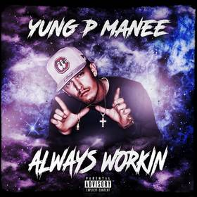 Always Workin Yung P Manee front cover