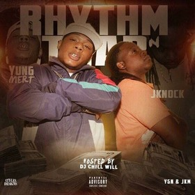 YSN & JKM Presentsn Rhythm & Trap By Yung Mert & J Knock Hosted Bby Chill Will CHILL iGRIND WILL front cover