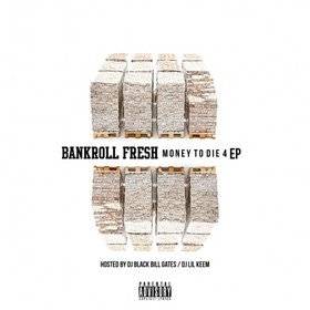 Money To Die 4 EP Bankroll Fresh front cover