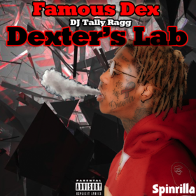 Famous Dex - Dexter's Lab DJ Tally Ragg front cover