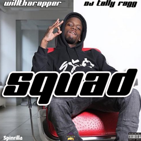 WillThaRapper - Squad DJ Tally Ragg front cover