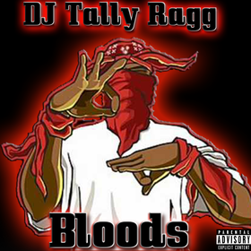 Bloods DJ Tally Ragg front cover