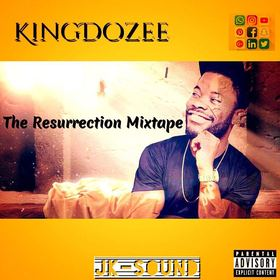 The Resurrection MixTape KingDozee front cover