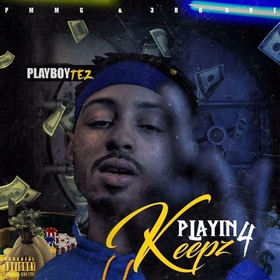 Playin 4 Keepz PlayBoyTez front cover
