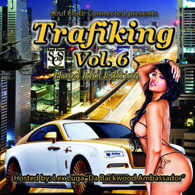 Souf State Connected Presents Trafiking The Mixtape Series Vol.6 Colossal Music Group front cover