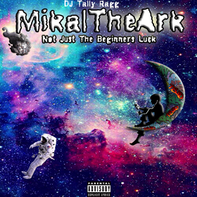 Not Just The Beginners Luck MikaltheArk front cover