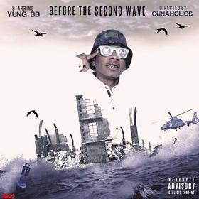 Yung BB - Before The Second Wave GunAHolics front cover