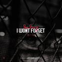 I Won't Forget 15' - 16' by Pope Preezy