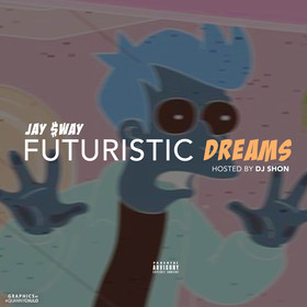 Futuristic Dreams Jay $way front cover