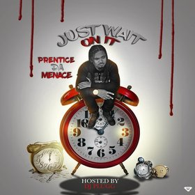 Just Wait On It Prentice Da Menace  front cover
