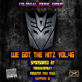 We Got The Hitz Vol.46 Presented By CMG Colossal Music Group front cover
