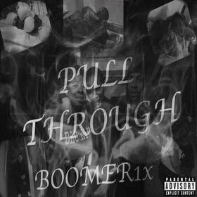 Pull Thru The Mixtape Boomer front cover
