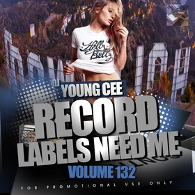 Dj Young Cee- Record Labels Need Me Vol 132 Dj Young Cee front cover