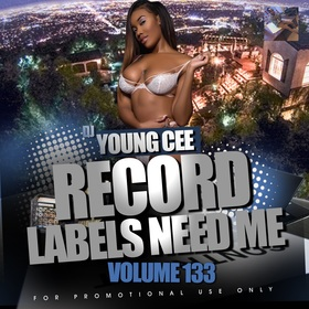 Dj Young Cee- Record Labels Need Me Vol 133 Dj Young Cee front cover