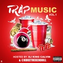 Trap Music Vol.1 (Hosted By. Kokethekendoll) by DJ King Calvin