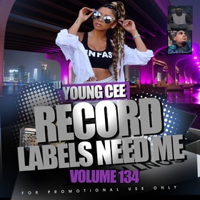 Dj Young Cee- Record Labels Need Me Vol 134 Dj Young Cee front cover