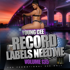 Dj Young Cee- Record Labels Need Me Vol 135 Dj Young Cee front cover