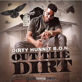 Out The Dirt DirtyHunnit B.O.N front cover