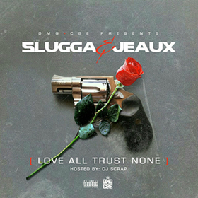 Slugga & Jeaux - Love All Trust None{Hosted By: DJ Scrap} TyyBoomin front cover