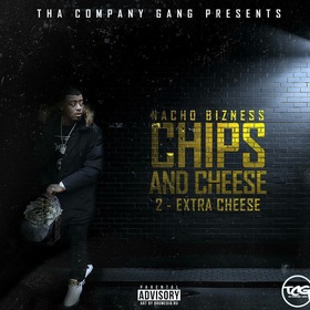 Chips & Cheese 2: Extra Cheese Nacho Bizness front cover