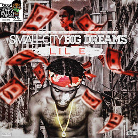 Lil E - Small City Big Dreams TyyBoomin front cover