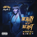 Dj Chill Will Presents Myah J. Beauty & The Beast Reloaded Ga Power Vol. 8 Edition CHILL iGRIND WILL front cover