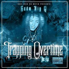 Big Q (GCDM) - Trapping Overtime EP (Exec Prod. By RollAnother1) DJ Konnect  front cover