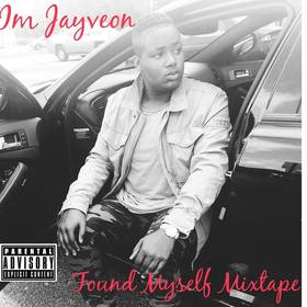 Im Jayveon - Found Myself The Mixtape MellDopeAF front cover