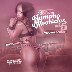The Nympho Chronicles 5 (Hosted By Young Scrap) DJ S.R. front cover