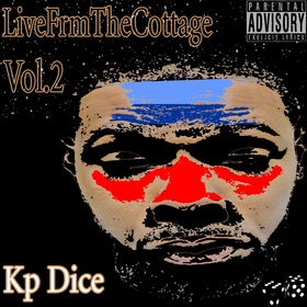 KP Dice - Live Frm The Cottage 2 DJ Infamous front cover