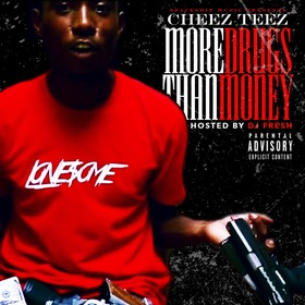 More Drugs than Money cheez teez front cover