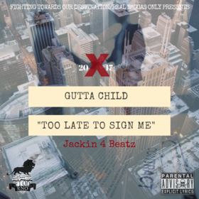 Too Late To Sign Me Gutta Child 100 front cover