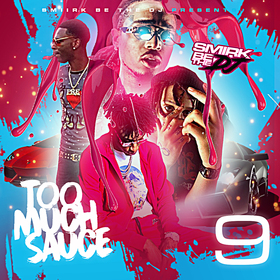 Too Much Sauce 9 DJ Smirk front cover