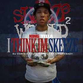 I Think Im Skeeze 2 King Yella front cover